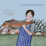 Cornish Feasts and Festivals Cover © Freya Laughton
